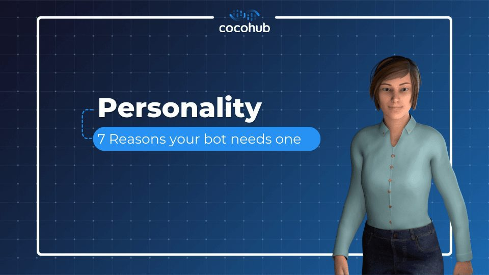 Personality: 7 Reasons your bot needs one