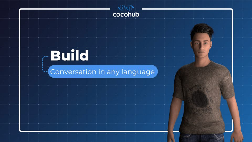 Build Conversations in any language